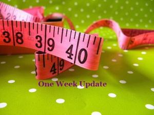 One Week Update