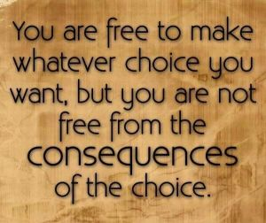 Choices & Consequences