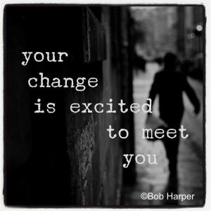 Your Change is Excited to Meet You