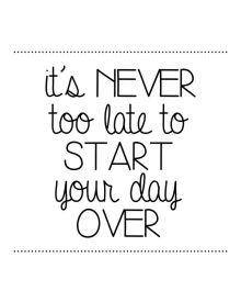 It;s never too late