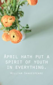 April Hath Put a Spirit of Youth in You