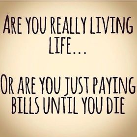 Are you really living life
