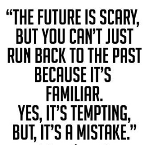 Don't run Back to your past