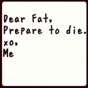 dear fat-prepare to die